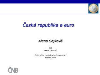 Česká republika a euro