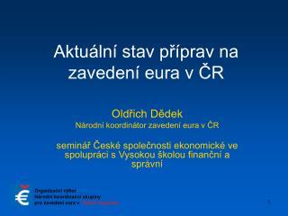 Aktuální stav příprav na zavedení eura v ČR