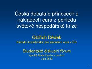 Česká debata o přínosech a nákladech eura z pohledu světové hospodářské krize