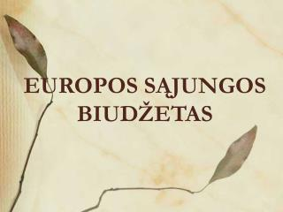 EUROPOS S?JUNGOS BIUD�ETAS