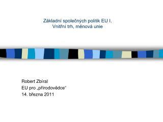 """Robert Zbíral EU pro """"přírodovědce"""" 14. března 2011"""
