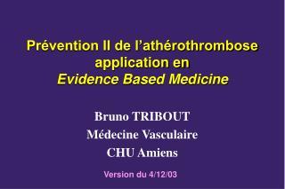 Prévention II de l'athérothrombose  application en  Evidence Based Medicine