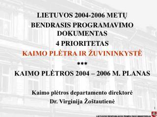 LIETUVOS 2004-2006 METŲ  BENDRASIS PROGRAMAVIMO DOKUMENTAS 4 PRIORITETAS