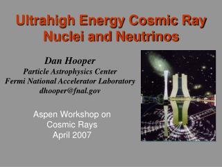 Dan Hooper Particle Astrophysics Center Fermi National Accelerator Laboratory dhooper@fnal