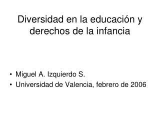 Diversidad en la educaci�n y derechos de la infancia