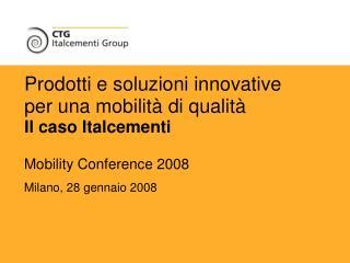 Prodotti e soluzioni innovative  per una mobilità di qualità Il caso Italcementi