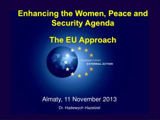Enhancing the Women, Peace and Security Agenda The EU Approach