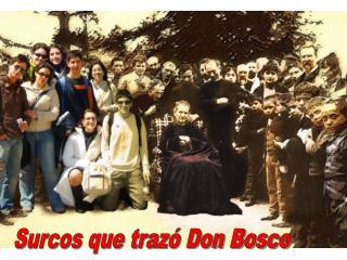 Surcos que trazó Don Bosco