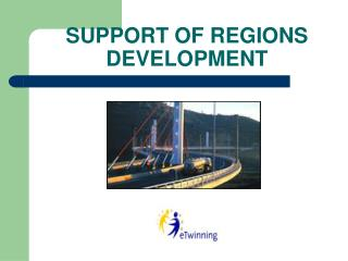SUPPORT OF REGIONS DEVELOPMENT