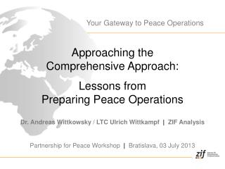 Approaching the  Comprehensive Approach:  Lessons from  Preparing Peace Operations