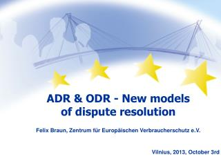 ADR & ODR - New models  of dispute resolution