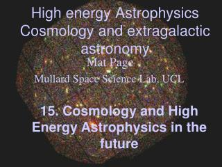 High energy Astrophysics Cosmology and extragalactic astronomy