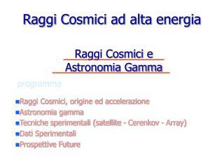 Raggi Cosmici e  Astronomia Gamma