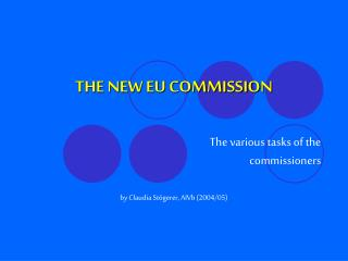 The various tasks of the commissioners