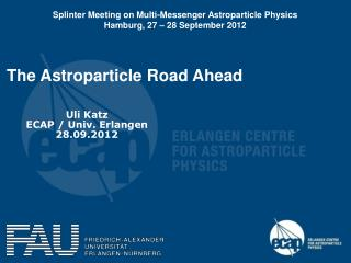 The Astroparticle Road Ahead