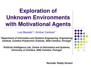 Exploration of  Unknown Environments with Motivational Agents