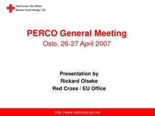 PERCO General Meeting Oslo, 26-27 April 2007