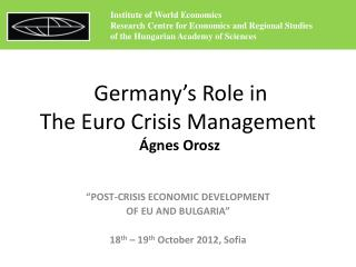 Germany's Role in The Euro Crisis Management   Ágnes Orosz