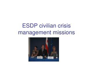 ESDP civilian crisis management missions