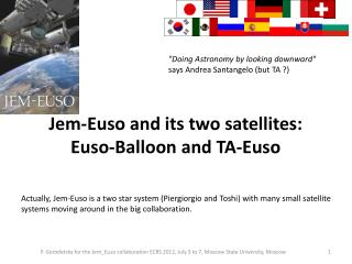 Jem-Euso and its two satellites: Euso-Balloon and TA-Euso