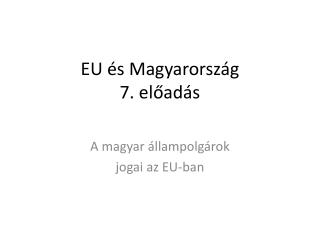 EU és Magyarország 7. előadás