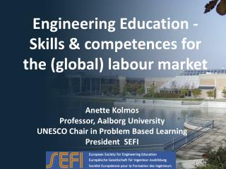 Engineering Education - Skills & competences for the (global) labour market