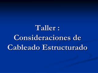 Taller : Consideraciones de Cableado Estructurado