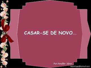 CASAR-SE DE NOVO ...