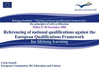 Carlo Scatoli European Commission, DG Education and Culture