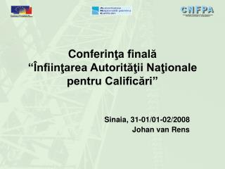 """Conferin ţa finală """"Înfiinţarea Autorităţii Naţionale pentru Calificări"""""""