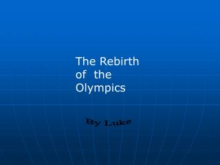 The Rebirth of the Olympics