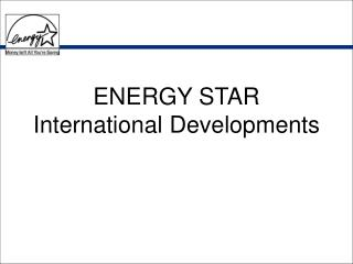 ENERGY STAR International Developments