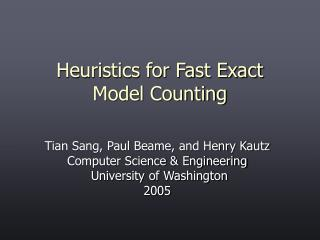 Heuristics for Fast Exact  Model Counting