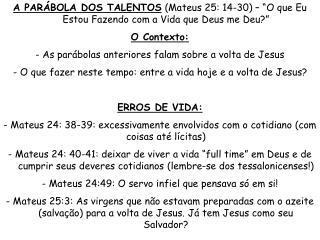 """A PARÁBOLA DOS TALENTOS  (Mateus 25: 14-30) – """"O que Eu Estou Fazendo com a Vida que Deus me Deu?"""""""