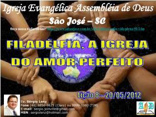Igreja Evangélica Assembléia de Deus São José – SC