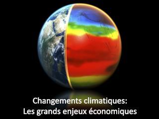 Changements climatiques:  Les grands enjeux �conomiques