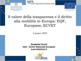 Elisabetta Perulli Isfol - Centro Nazionale Europass e.perulli@isfol.it