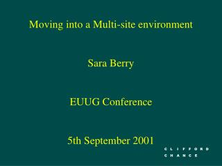 Moving into a Multi-site environment Sara Berry EUUG Conference  5th September 2001