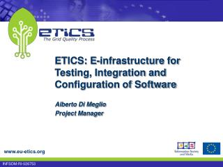 ETICS: E-infrastructure for Testing, Integration and Configuration of Software