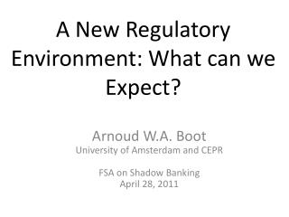 A New Regulatory Environment: What can we Expect?