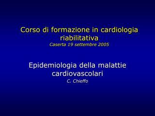 Corso di formazione in cardiologia riabilitativa Caserta 19 settembre 2005