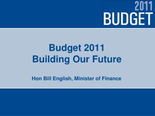 Budget 2011 Building Our Future