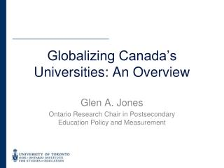 Globalizing Canada's Universities: An Overview
