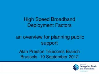 High Speed Broadband Deployment Factors   an overview for planning public support