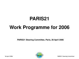 PARIS21 Steering Committee, Paris, 26 April 2006