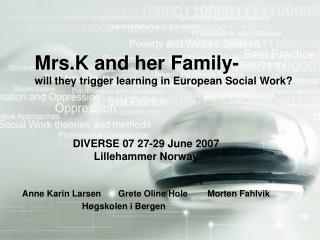 Mrs.K and her Family- will they trigger learning in European Social Work?