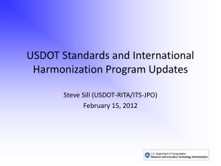 USDOT Standards and International Harmonization Program Updates