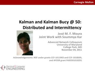Kalman and Kalman Bucy @ 50: Distributed and Intermittency