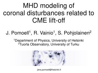 MHD modeling of  coronal disturbances related to CME lift-off