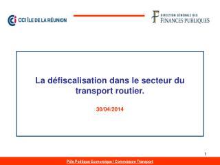 La défiscalisation dans le secteur du transport routier.  30/04/2014